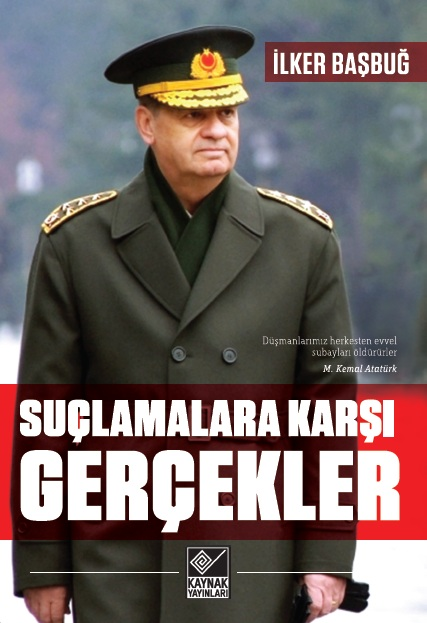 Ilker Basbug Ataturk Book Internet Andice Memorandum Turkey Army General Staff
